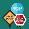 start, continue, and stop doing signs